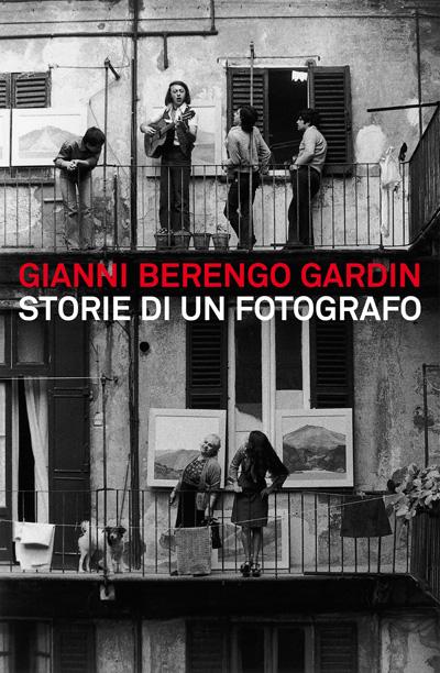 Gianni Berengo Gardin: Storie di un fotografo